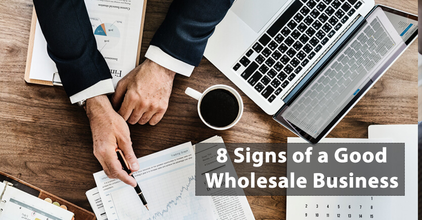 8 Signs of a Good Wholesale Business