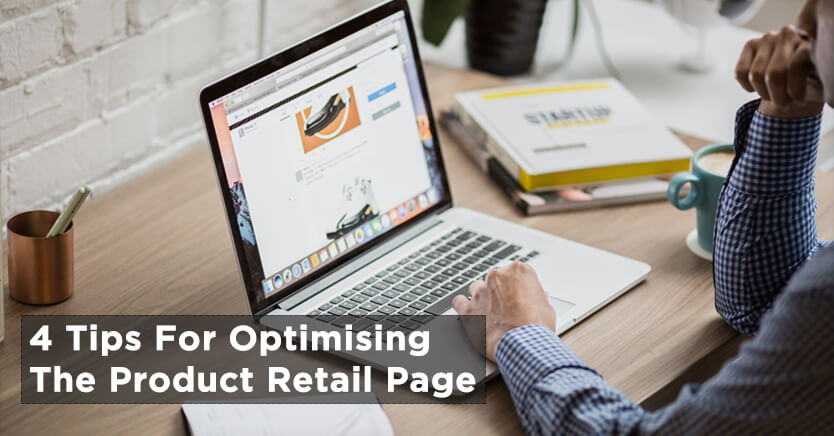 4 Tips For Optimising The Product Retail Page