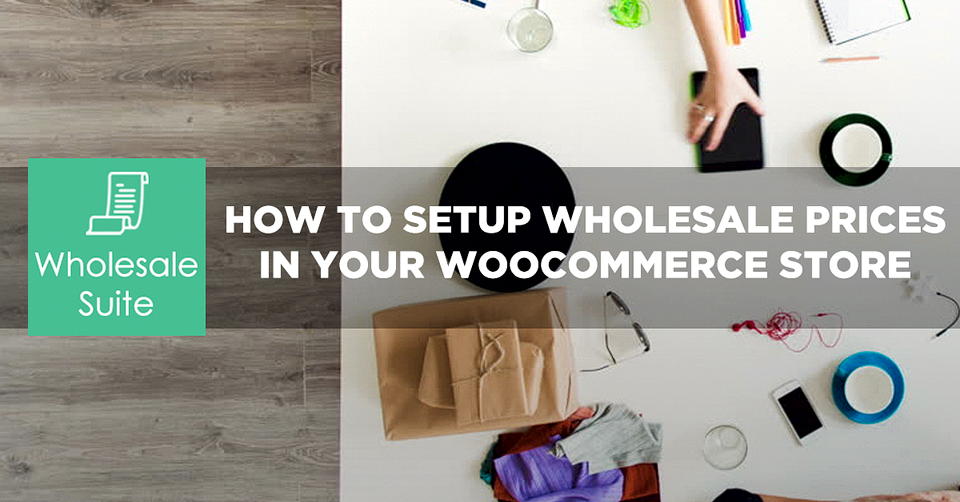 [Video Tutorial] How To Setup Wholesale Prices On A WooCommerce Store