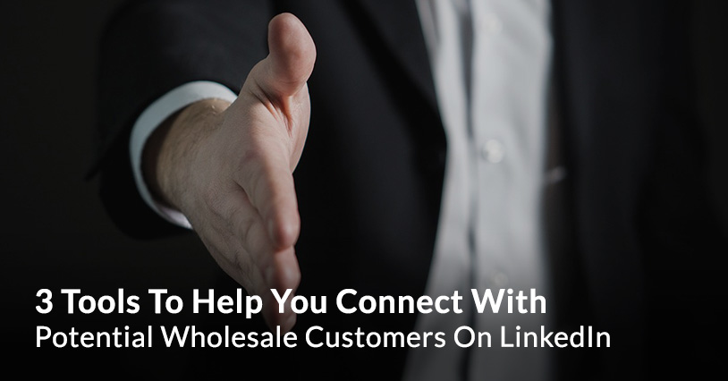3 Tools Wholesale Customer Prospecting LinkedIn