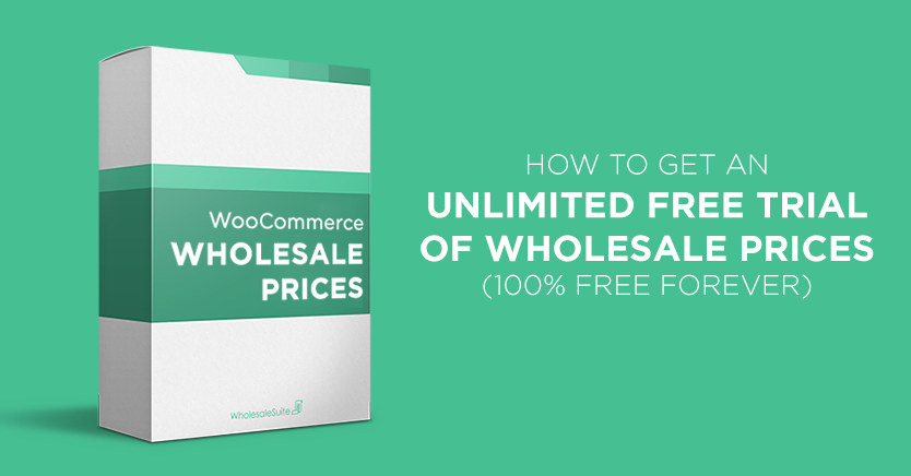 How to Get an Unlimited Free Trial of Wholesale Prices (100% Free Forever)