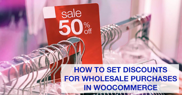 How to Set Discounts for Wholesale Purchases in WooCommerce