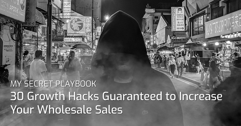 30 Growth Hacks To Increase Wholesale Sales