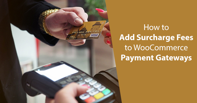 How to Add Surcharge Fees to WooCommerce Payment Gateways