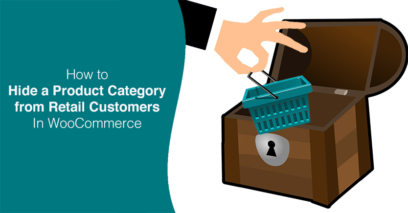 How to Hide a Product Category from Retail Customers In WooCommerce