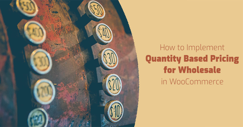 How to Implement Quantity Based Pricing for Wholesale in WooCommerce