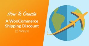 How To Create A WooCommerce Shipping Discount (2 Ways)