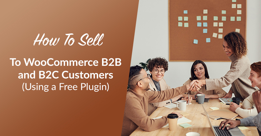How to Sell to WooCommerce B2B and B2C Customers (Using a Free Plugin)