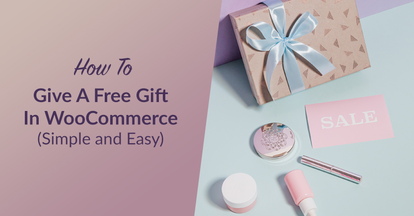 How To Give A Free Gift In WooCommerce (Simple and Easy)